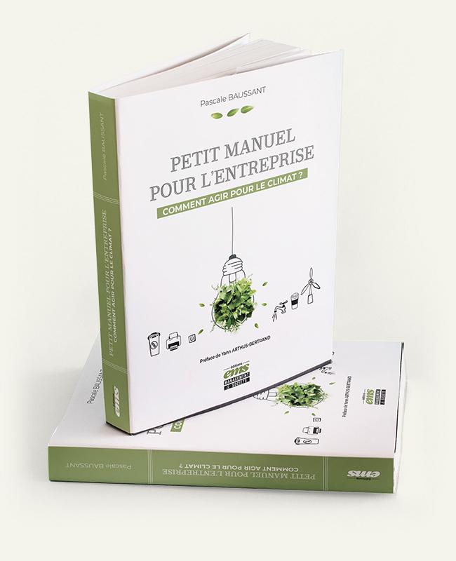 Couverture du livre Petit manuel pour l'entreprise - Comment agir pour le climat ? Par Pascale Baussant